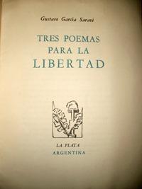 garcía saraví, gustavo: tres poemas para la libertad.