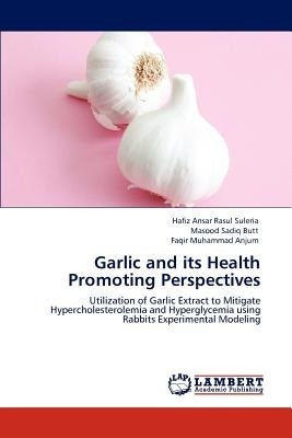 garlic and its health promoting perspectives; s envío gratis