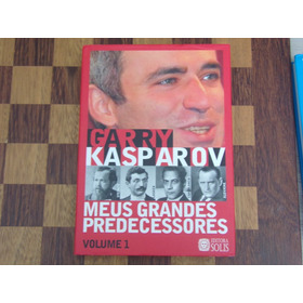 Garry Kasparov - 5 Volumes Meus Grandes Predecessores