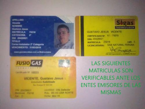 gasista matriculado plomero tel:21973664 w.s.:1533235269