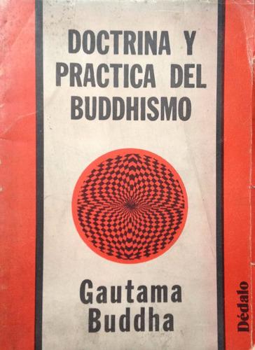 gautama buddha - doctrina y practica del buddhismo