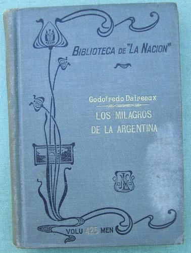 g.daireaux. los milagros de la argentina. bib.la nación.1910