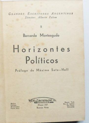 gdes esc argentinos / horizontes políticos / b. monteagudo