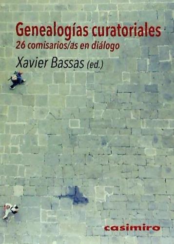 genealogías curatoriales: 26 comisarios/as en diálogo(libro