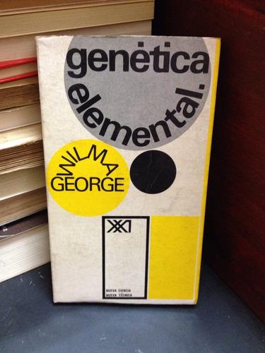 genética elemental. wilma george . genética