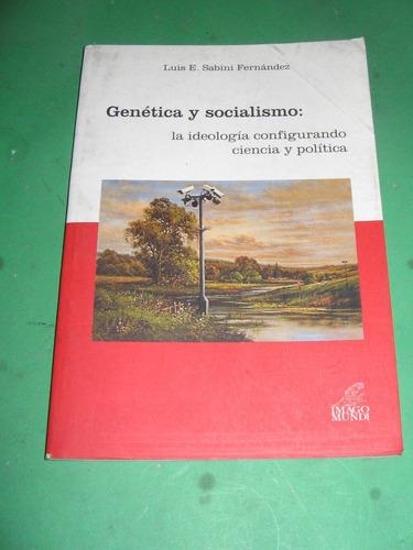 genetica y socialismo: la ideologia configurando ciencia y p