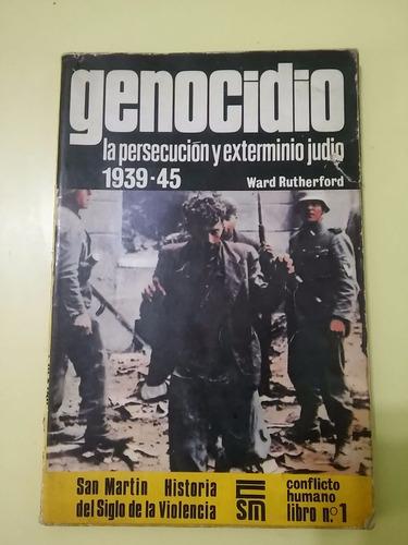 genocidio. la persecución y exterminio judío ward rutherford