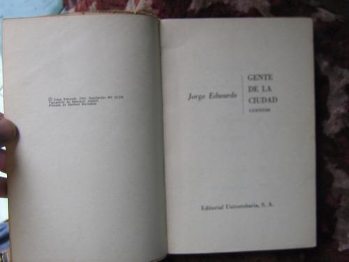 gente de la ciudad jorge edwards 1961 primera ed.