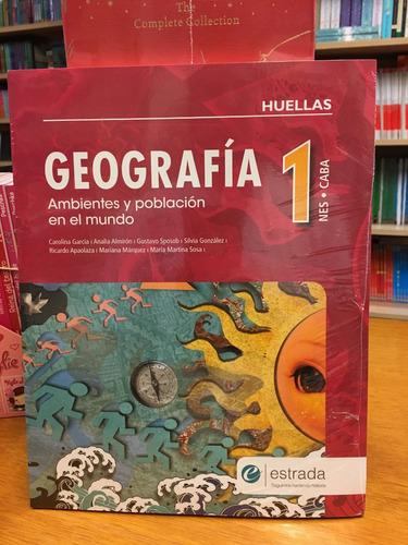 geografia 1 - nes caba - huellas - nueva edicion - estrada