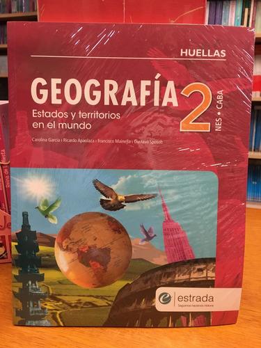 geografia 2 - nes caba - huellas - nueva edicion - estrada