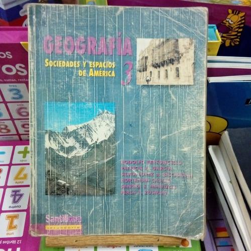 geografía 3 sociedades y espacios de américa - santillana