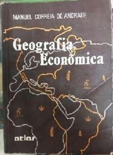 geografia econômica - 9ª edição manuel correia de andrade