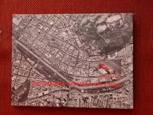 geografía poética de chile santiago parra neruda lihn lira