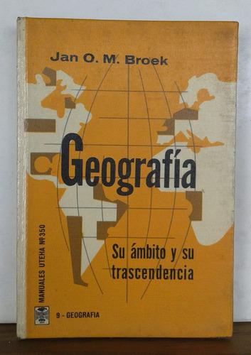 geografía, suy ámbito y trascendencia - broek - ed. uteha
