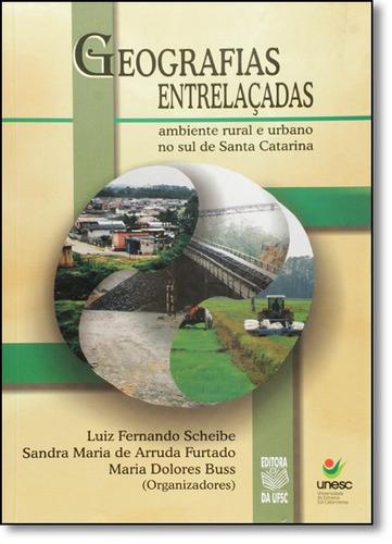 geografias entrelaçadas: ambiente rural e urbano no sul de
