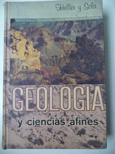 geología y ciencias afines - heller y sola