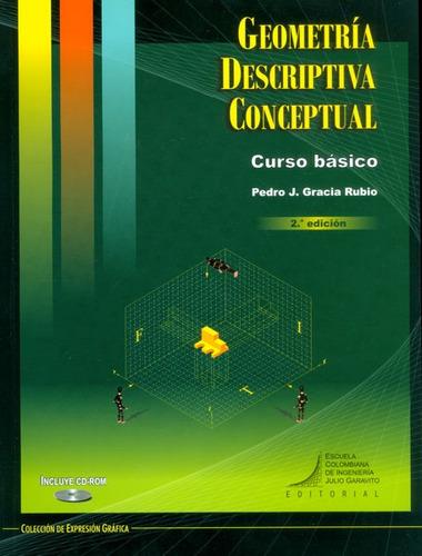geometría descriptiva conceptual. curso básico (incluye cd,