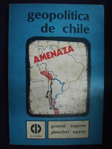 geopolítca de chile - general augusto pinochet ugarte