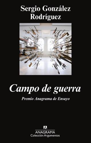 geopolítica, campos de guerra, por sergio gonzalez, 2014.