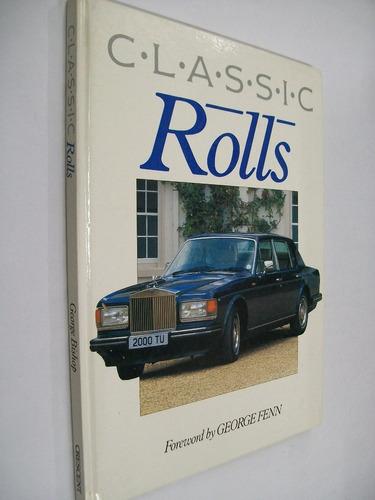 george fenn  classic rolls - rolls royce, en ingles