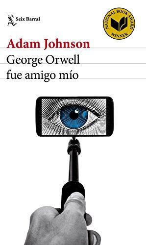 george orwell fue amigo mío adam johnson
