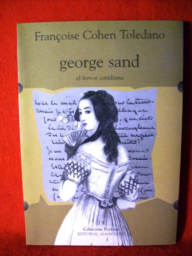 george sand el fervor cotidiano françoise cohen toledano
