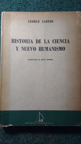george sarton historia de la ciencia y nuevo humanismo 1948