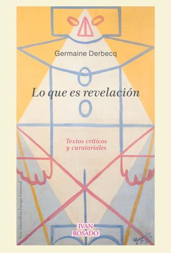 germaine derbecq - lo que es revelación