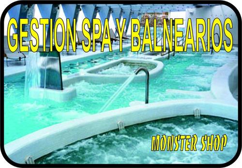 gestion  de spa y balnearios.¡espectacular!