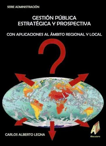 gestion publica estrategica y prospectiva(libro )