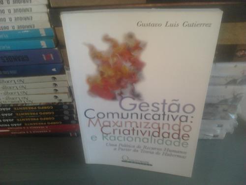 gestão comunicativa: maximizando criatividade e racionalidad