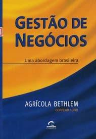 gestão de negócios-uma abordagem brasileira-agrícola bethlem