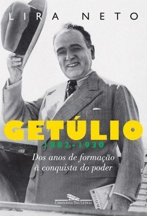 getúlio v.1 1882 - 1930 lira neto editora comp. das letras