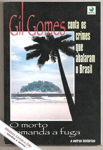 gil gomes conta os crimes que abalaram o brasil ( policial)