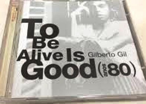**gilberto gil**   **to be alive is good anos 80**