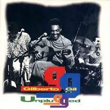 **gilberto gil**   **unplugged**