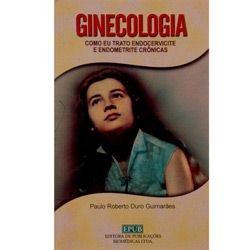 ginecologia: como eu trato endocervicite e endometrite
