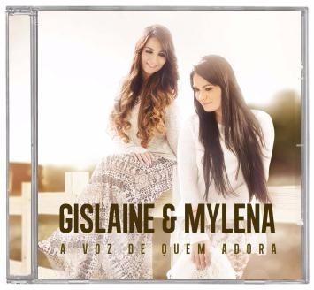gislaine e mylena - a voz de quem adora - *lançamento* cd mk