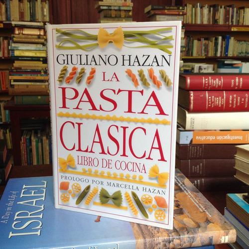 giuliano hazan la pasta clásica. ed. javier vergara.