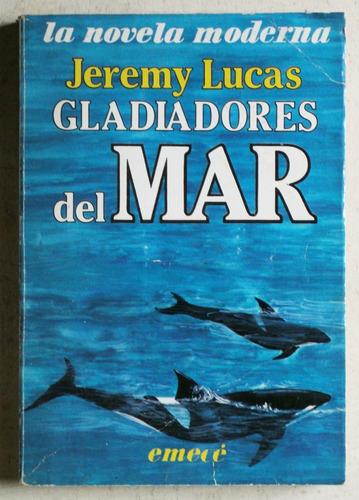 gladiadores del mar / jeremy lucas