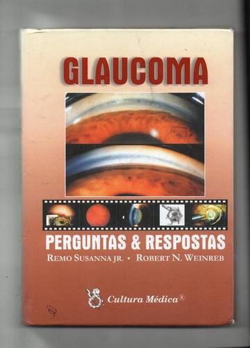 glaucoma perguntas e respostas - remo sussana jr. robert n.w