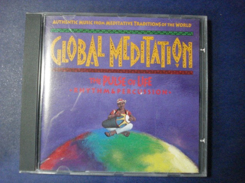 global meditation: the pulse of life (rhythm & percussion cd
