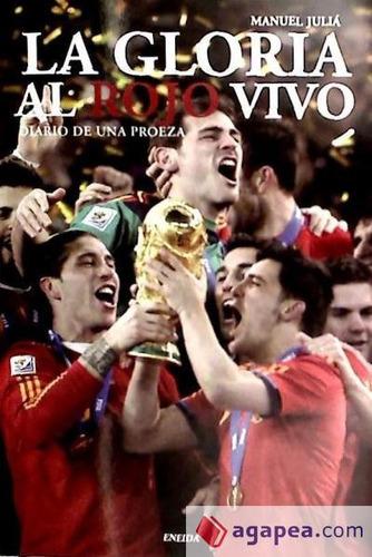 gloria al rojo vivo, la(978)(libro futbol)