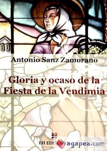 gloria y ocaso de la fiesta de la vendimia(libro )