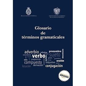 Glosario De Terminos Gramaticales : Ignacio Bosque Muñoz (