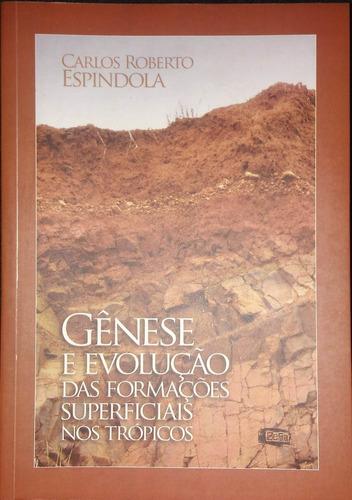 gênese e evolução das formações superficiais nos trópicos