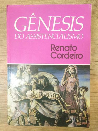 gênesis do assistencialismo  renato cordeiro