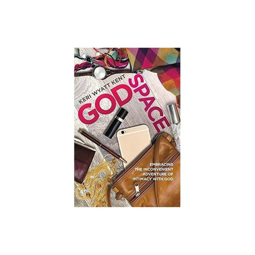 godspace: abrazar la aventura incómoda de la intimidad con d