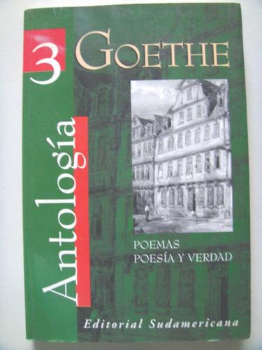 goethe: antologia. poemas poesías y verdad.