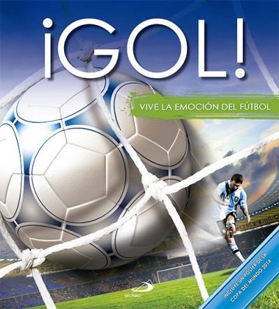 ¡gol!: vive la emoción del fútbol(libro infantil y juvenil)